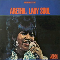 Aretha Franklin - (You Make Me Feel Like) A Natural Woman [Mono]