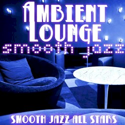 The Smooth Jazz All Stars - Love Calls