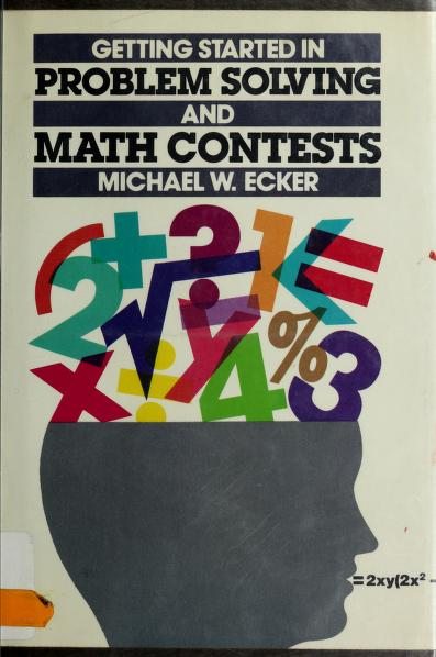 Getting started in problem solving and math contests by Michael W. Ecker