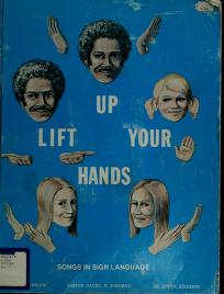 Cover of: Lift up your hands | Donna C. Gadling, Daniel H. Pokorny, Lottie L. Riekehof