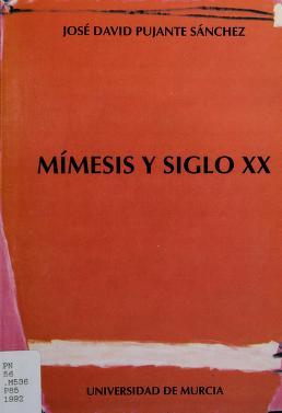 Cover of: Mímesis y siglo XX | José David Pujante
