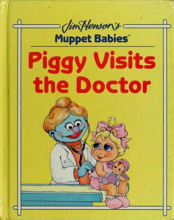 Cover of: Muppet babies Piggy visits the doctor | Ellen Weiss