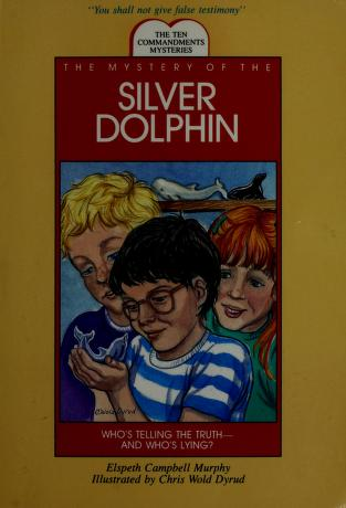 Cover of: The mystery of the silver dolphin | Elspeth Campbell Murphy