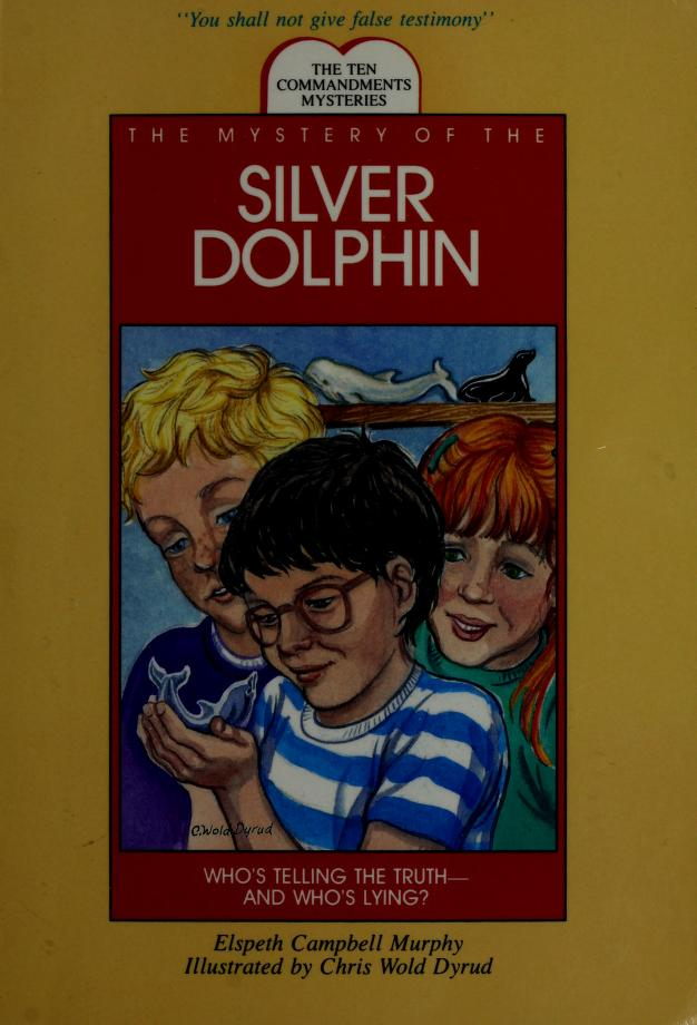 The mystery of the silver dolphin by Elspeth Campbell Murphy