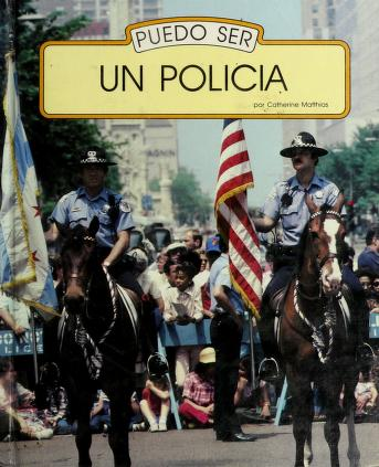 Cover of: Puedo ser un policia (I can be a police officer ) | Catherine Matthias