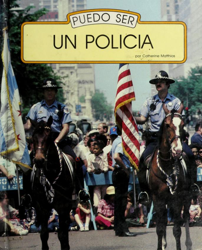 Puedo ser un policia (I can be a police officer ) by Catherine Matthias