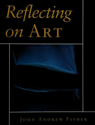 Cover of: Reflecting on art | John Andrew Fisher