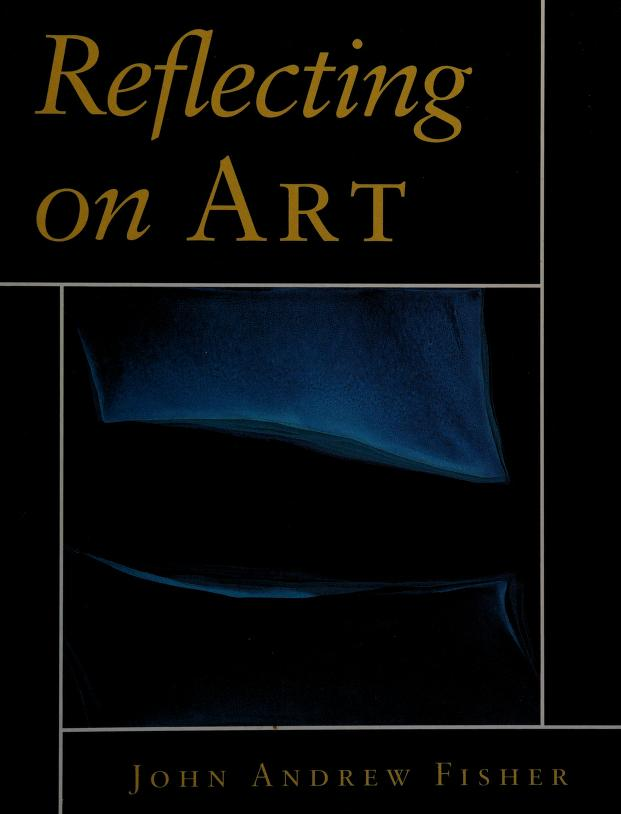 Reflecting on art by John Andrew Fisher